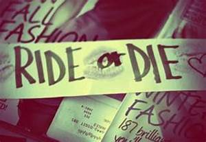 Information About Ride Or Die Chick Quotes And Sayings Yousenseinfo