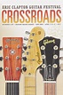 Eric Clapton Crossroads Guitar Festival 2013 (2013 ...