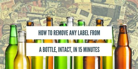 remove bottle labels intact thirsty bastards