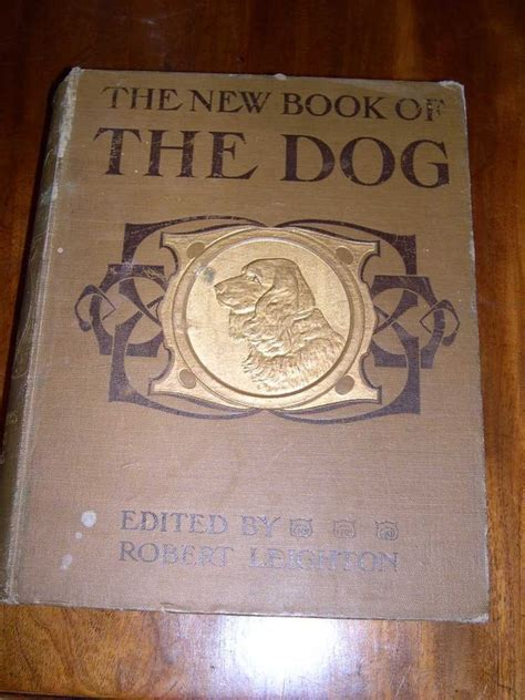 Antique New Book Of The Dog By Leighton 1st 1907 Có