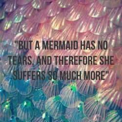 Mermaid Tears Quote