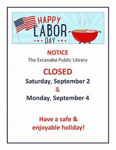 labor day closing sign template closed for the labor day holiday escanaba public library