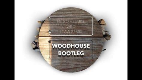 Wild (lcaw Remix) || Woodhouse Bootleg
