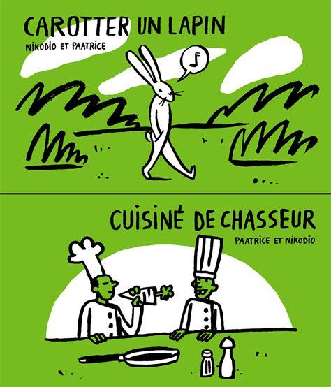 cuisine un lapin carotter un lapin cuisiné de chasseur éditions flblb