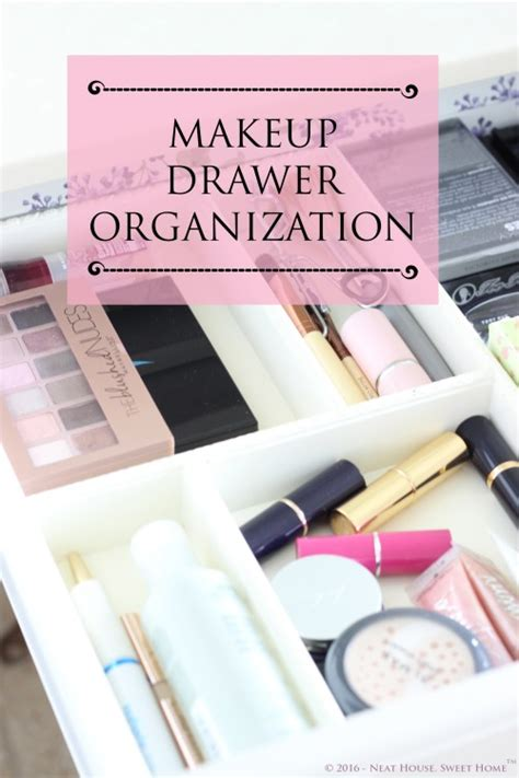 makeup drawer organization week  neat house sweet home