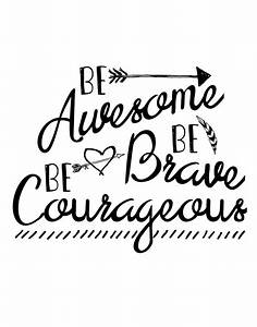Be Awesome Be Brave Be Courageous Free Printable Art