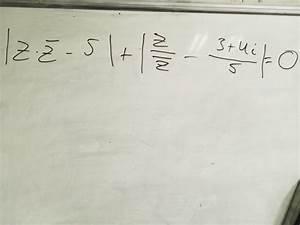 Lösungsmenge Berechnen : komplexe komplexe l sungsmenge zquer betrag z z quer 5 z z quer 3 4i 5 ~ Themetempest.com Abrechnung