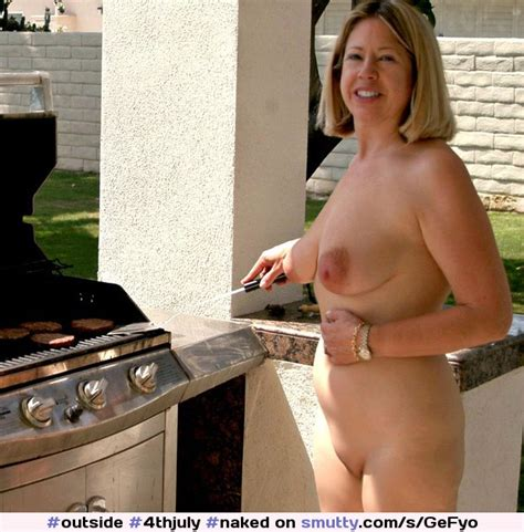 ThJuly Naked Milf Cooking Outside Smutty Com