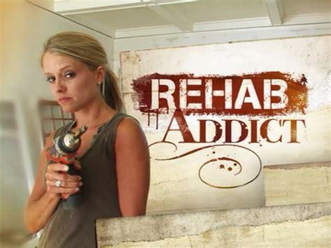 rehab addict tv show why i m addicted to rehab addict decider where to stream movies shows on netflix hulu