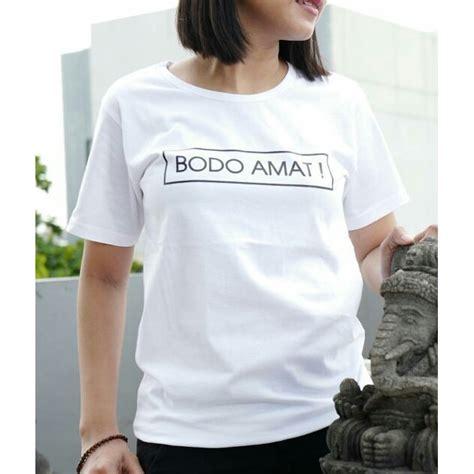 kaos kata kata bodo amat t shirt kaos wanita lengan pendek bodo amat kaos warna shopee indonesia