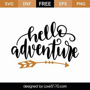 Hello Adventure... Lovesvg
