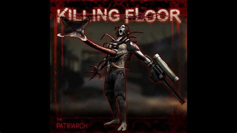 killing floor zed mechanics the patriarch youtube
