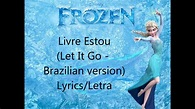 Livre Estou (Let It Go - Brazilian version) Lyrics/Letra ...