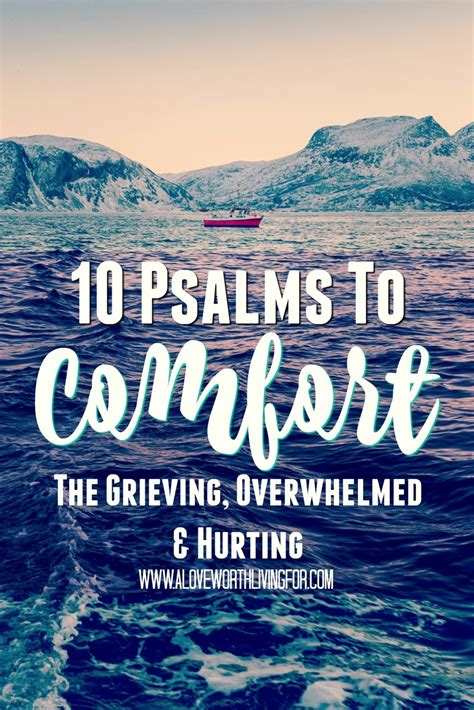 Comforting bible verses during hardship 1. 10 Comforting Psalms: Psalms to Comfort the Grieving, Overwhelmed, & Hurting — A Love Worth ...