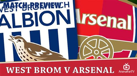 West Brom V Arsenal Match Preview - YouTube
