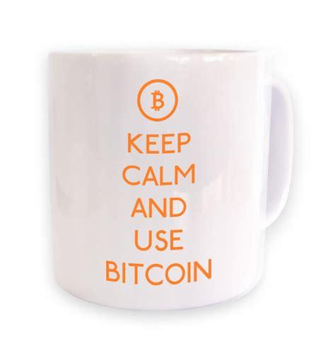 Keep Calm And Use Bitcoin mug   Somethinggeeky