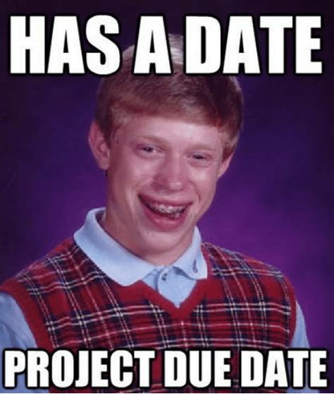Meme Date - hasadate project due date dating meme on sizzle