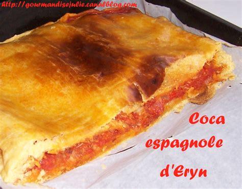 eryn folle cuisine coca espagnole les gourmandises de julie