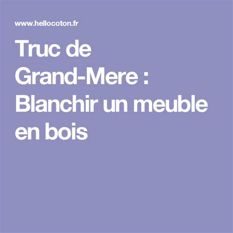 Truc De Grandmere  Blanchir Un Meuble En Bois Astuces