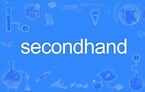 Secondhand(英文单词)_百度百科