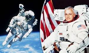 NASA astronaut who was first to fly untethered in Space ...