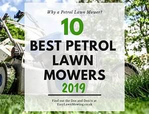 Best Petrol Lawn Mowers 2019  U2013 A Helpful Buyers Guide And
