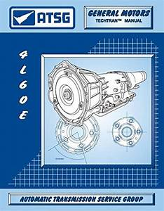 Gm 4l60 4l60e Transmission Repair Rebuild Overhaul Manual