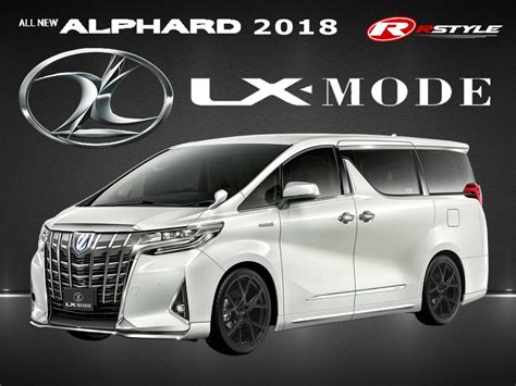 Toyota Alphard Backgrounds by Bodykit Lx Mode Style For Toyota Alphard 2018 Rstyle Racing