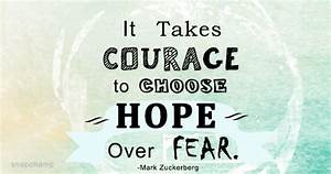 Be Courageous t... Hope Over Fear Quotes