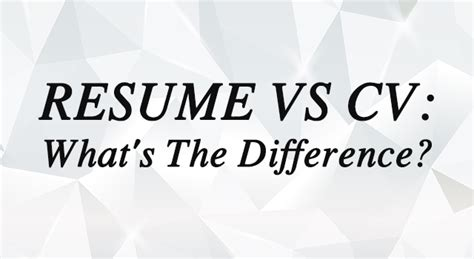 resume vs cv what s the difference