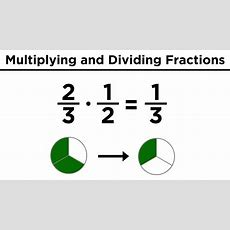 Multiplication And Division Of Fractions Youtube