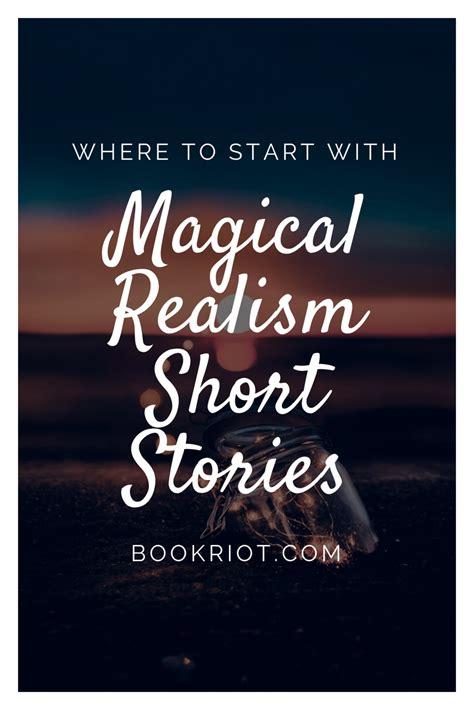 start  magical realism short stories