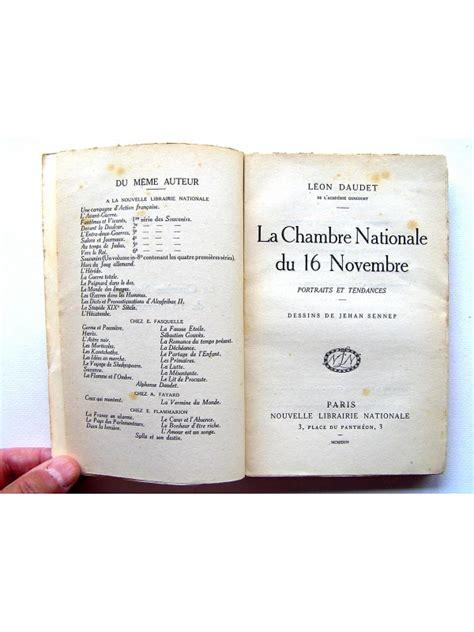 la chambre livre léon daudet la chambre nationale du 16 novembre
