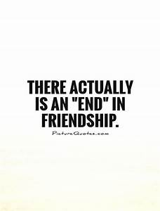 Ending Friendship Quotes And Sayings. QuotesGram