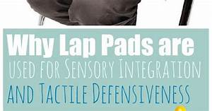Why Weighted Lap Pads are used for Tactile Defensiveness ...