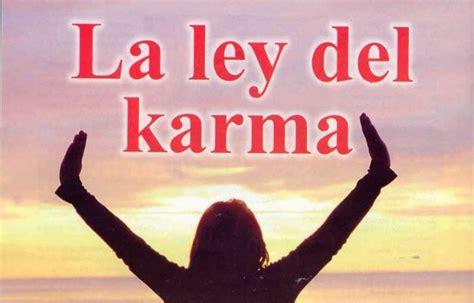el karma existe tienes que conocer sus 12 leyes