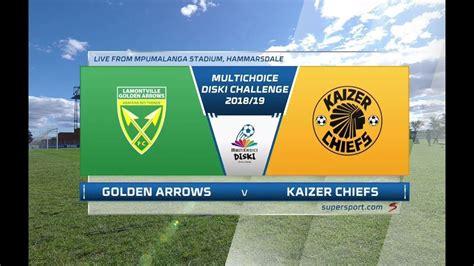 Kaizer chiefs orlando pirates vs. MultiChoice Diski Challenge 2018/19 | Golden Arrows vs ...