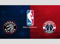 Toronto Raptors vs Washington Wizards Preview and
