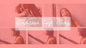 Cup Song Youtube : bassoon cup song youtube ~ Medecine-chirurgie-esthetiques.com Avis de Voitures
