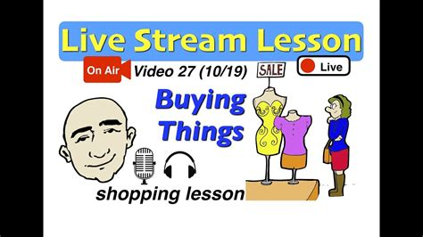 Mark Kulek Live Stream  27  Buying Things  Shopping Lesson  English For Communication Esl