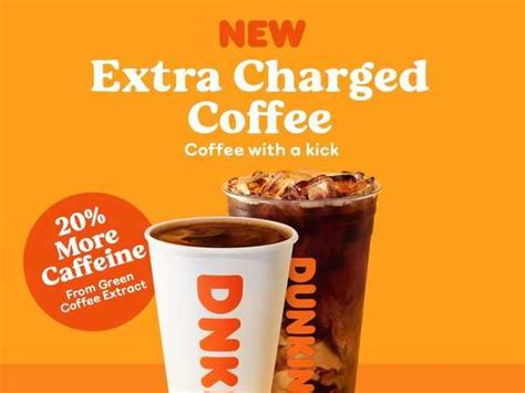 Compared to other drinks, this means. Dunkin' is introducing new 'extra charged' coffee with 20% more caffeine that tastes the same as ...
