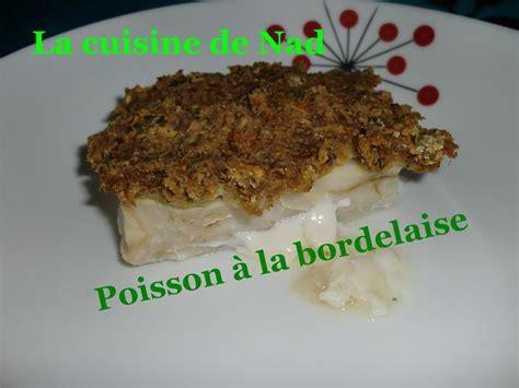 la cuisine de nad poisson à la bordelaise la cuisine de nad