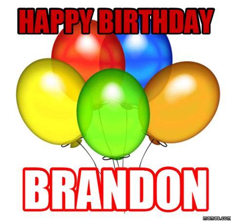 Brandon Meme - happy birthday brandon memes com
