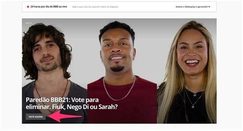Paredão BBB 21: saiba como votar para eliminar um dos ...