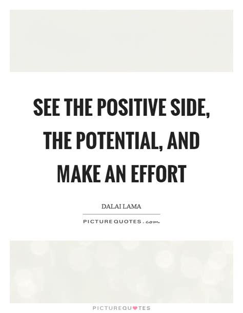 positive side  potential    effort