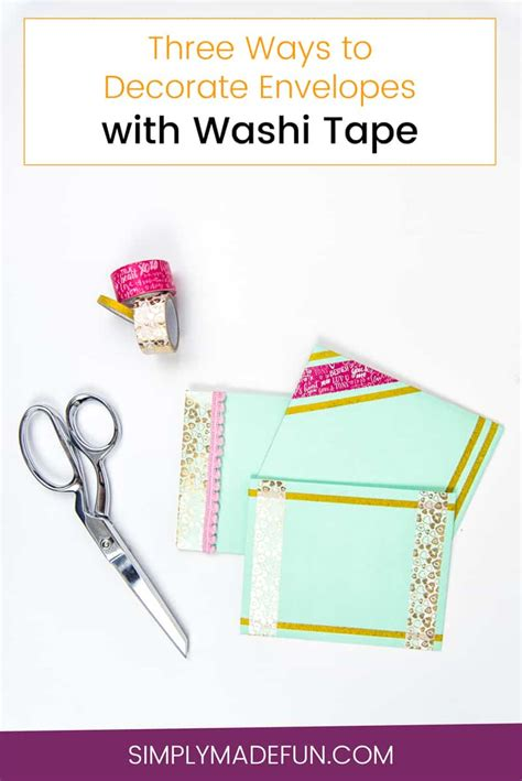 how to decorate with washi three ways to decorate envelopes with washi