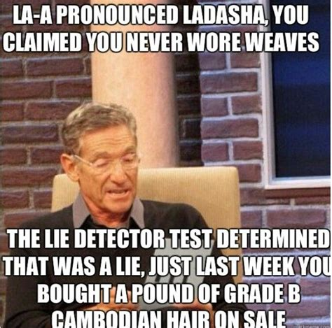 Lie Detector Test Meme - 39 best maury meme images on pinterest funny stuff funny things and hilarious