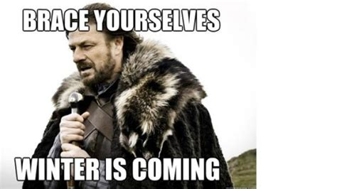Brace Yourself Meme Snow - funny snow related memes the best ski and snowboard memes the border mail