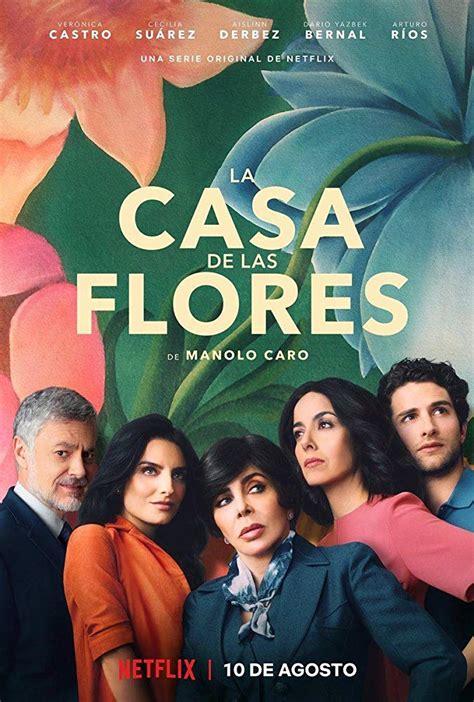 La Casa De Las Flores  Serie 2018 Sensacinecom