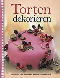 Torten Auf Rechnung : torten dekorieren buch von alex barker bei ~ Themetempest.com Abrechnung